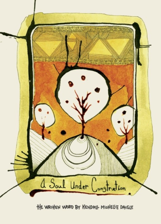 """Cover by Sage Rose. All other images by Kendall Daigle from """"A Soul Under Construction"""""""