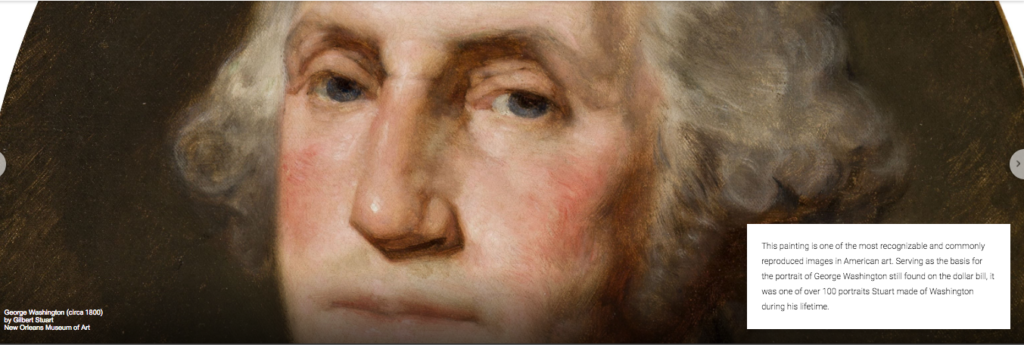 Viewers van get up close and personal with New Orleans Museum of Art works such as this painting of George Washington by Stuart Gilbert, thanks to a partnership with Google. (Photo: Google Arts and Culture)